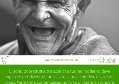 """""""Ci sono soprattutto tre cose che l'uomo moderno deve imparare per diventare un essere sano e completo: l'arte del riposo, l'arte della contemplazione, l'arte di ridere e sorridere."""" Roberto Assagioli"""
