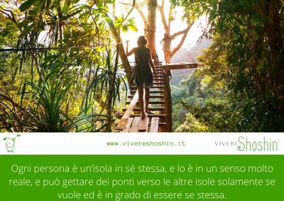 Ogni persona è un'isola in se stessa, e lo è in un senso molto reale, e può gettare dei ponti verso le altre isole solamente se vuole ed è in grado di essere se stessa. - Carl Rogers