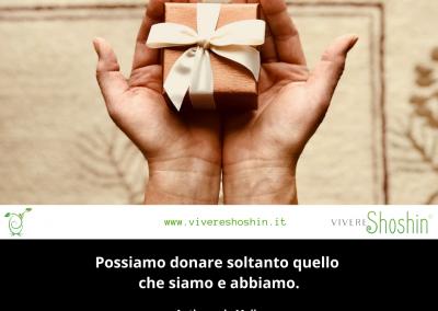 Possiamo donare soltanto quello che siamo e abbiamo. – Anthony de Mello