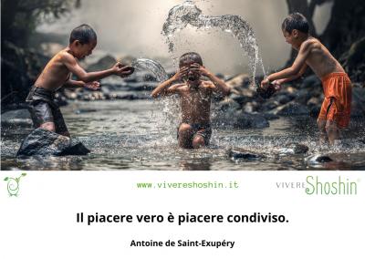 Il piacere vero è piacere condiviso. - Antoine de Saint-Exupéry
