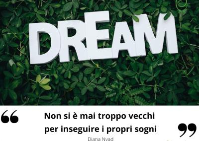Non si è mai troppo vecchi per inseguire i propri sogni. - Diana Nyad