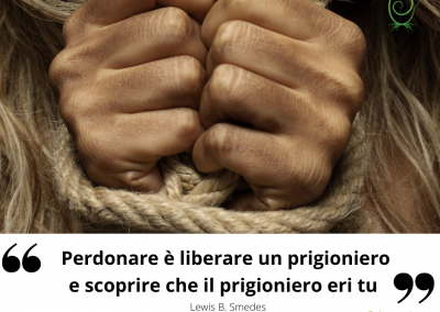 erdonare è liberare un prigioniero e scoprire che il prigioniero eri tu. - Lewis B. Smedes