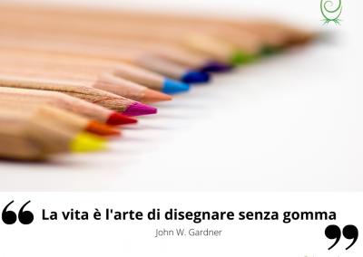 La vita è l'arte di disegnare senza gomma. - John W. Gardner