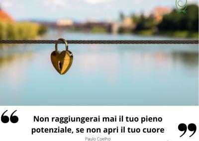 Non raggiungerai mai il tuo pieno potenziale, se non apri il tuo cuore. - Paulo Coelho