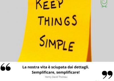 La nostra vita è sciupata dai dettagli. Semplificare, semplificare! - Henry David Thoreau